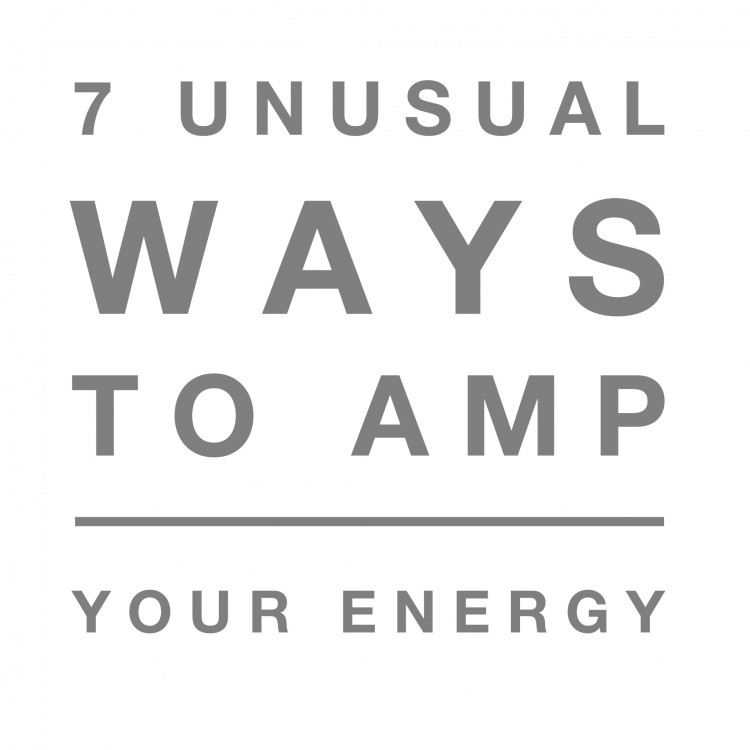 7 unusual tips to amp your energy
