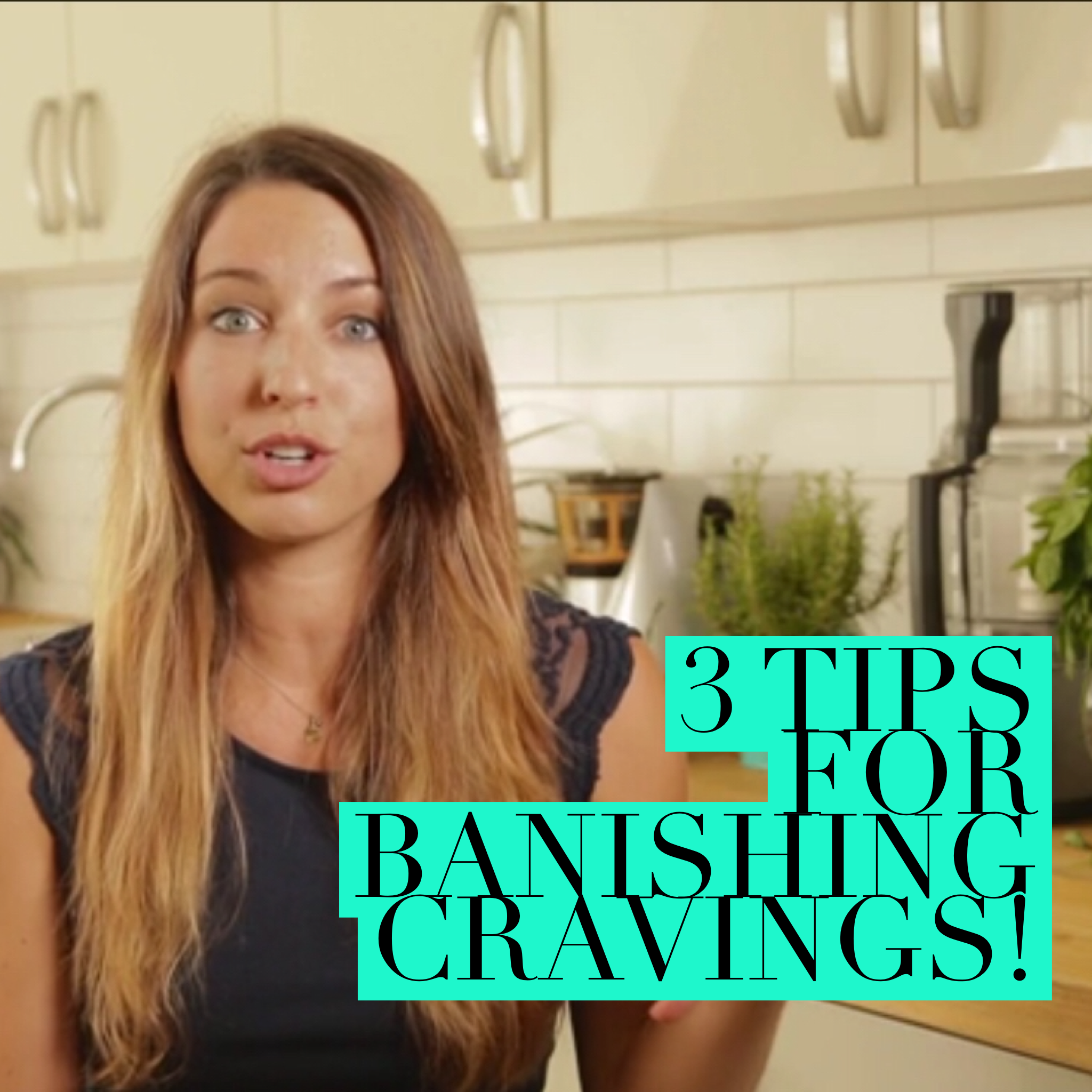 3 tips for banishing cravings