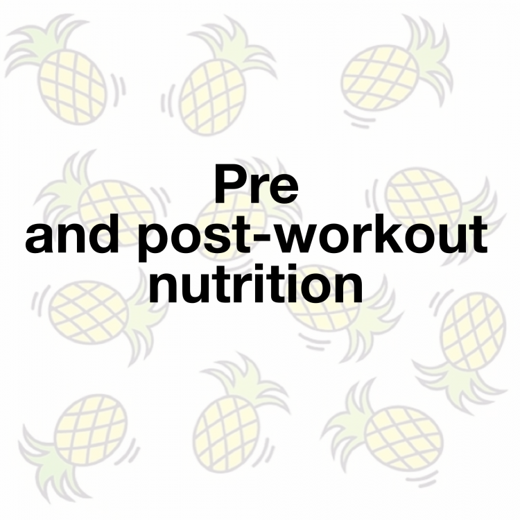 Pre and post-workout nutrition